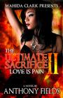 The Ultimate Sacrifice II: Love Is Pain Cover Image