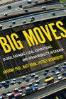 Big Moves: Global Agendas, Local Aspirations, and Urban Mobility in Canada (McGill-Queen's Studies in Urban Governance #13) Cover Image