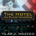 The Hotel on Place Vendome: Life, Death, and Betrayal at the Hotel Ritz in Paris Cover Image