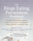 The Binge Eating Prevention Workbook: An Eight-Week Individualized Program to Overcome Compulsive Eating and Make Peace with Food Cover Image