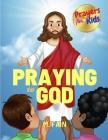 Praying to God Prayers for Kids Cover Image