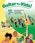 Guitar for Kids!: Learn to Play with Songs, Illustrations & Play-Along CD, Book & CD [With CD (Audio)] Cover Image