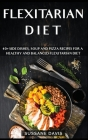 Flexitarian Diet: 40+ Side Dishes, Soup and Pizza recipes for a healthy and balanced Flexitarian Diet Cover Image