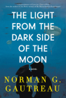The Light from the Dark Side of the Moon: A Novel Cover Image