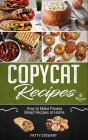 Copycat Recipes: How To Make Panera Bread Recipes at Home Cover Image