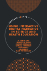 Using Interactive Digital Narrative in Science and Health Education (Emerald Points) Cover Image