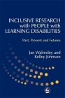 Inclusive Research with People with Learning Disabilities: Past, Present and Futures Cover Image