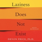 Laziness Does Not Exist: A Defense of the Exhausted, Exploited, and Overworked Cover Image