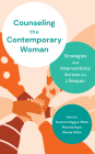 Counseling the Contemporary Woman: Strategies and Interventions Across the Lifespan Cover Image