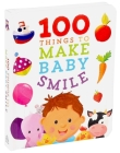 100 Things to Make Baby Smile Cover Image