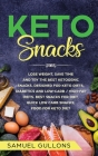 Keto Snacks: lose weight, save time and try the best ketogenic snacks. Designed for Keto diets, diabetics and low-carb / high-fat d Cover Image