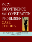 Fecal Incontinence and Constipation in Children: Case Studies Cover Image