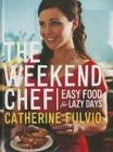 The Weekend Chef: Easy Food for Lazy Days Cover Image