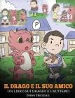 Il drago e il suo amico: (Dragon and His Friend) Un libro sui draghi e l'autismo. Una simpatica storia per bambini, per spiegare loro le basi d Cover Image