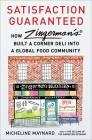 Satisfaction Guaranteed: How Zingerman's Built a Corner Deli into a Global Food Community Cover Image