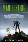 Manifesting: This book includes: Manifesting Abundance and Manifesting Money. The Secret Guide for Using Law of Attraction Through Cover Image