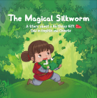 Magical Silkworm: A Story about a Birthday Gift Told in English and Chinese Cover Image