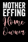 Mother Effing Home Owner: Blank Lined Notebook Journal - Gift for Landlords Cover Image