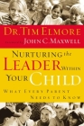 Nurturing the Leader Within Your Child: What Every Parent Needs to Know Cover Image
