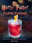 The Harry Potter Cocktail Cookbook: Butterbeer and 50 Other Great Cocktails to Liven Up Your Great Hall Cover Image