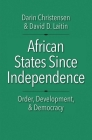 African States Since Independence: Order, Development, and Democracy (Castle Lecture Series) Cover Image