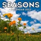 Seasons Calendar 2022: 16-Month Calendar, Cute Gift Idea For 4 Season Lovers Women & Men Cover Image