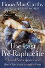 The Last Pre-Raphaelite: Edward Burne-Jones and the Victorian Imagination Cover Image
