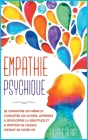 Empathie psychique: Se connaître soi-même et connaître les autres. Apprenez à développer la gratitude et à profiter de chaque instant de v Cover Image