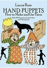 Hand Puppets: How to Make and Use Them (Dover Craft Books) Cover Image