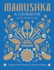 Mamushka: Recipes from Ukraine and Eastern Europe Cover Image