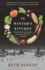 In Winter's Kitchen: Growing Roots and Breaking Bread in the Northern Heartland Cover Image
