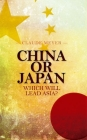 China or Japan: Which Will Lead Asia? Cover Image