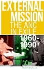 External Mission: The ANC in Exile, 1960-1990 Cover Image