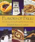 Flavors of Friuli: A Culinary Journey Through Northeastern Italy Cover Image