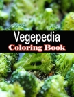 Vegepedia Coloring Book: A Curious Coloring Book Collection of Bizarre Open Source Art Cover Image
