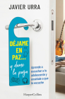 Déjame en paz…, y dame la paga: (Leave me alone ... and give me the pay - Spanish Edition) Cover Image