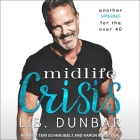 Midlife Crisis Lib/E: Another Romance for the Over 40 Cover Image