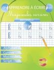 Apprendre à écrire Majuscules Cursives: Maternelle CP CE1 CE2 Alphabet Cursive Majuscule Script Cover Image