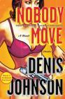 Nobody Move: A Novel Cover Image