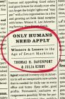 Only Humans Need Apply: Winners and Losers in the Age of Smart Machines Cover Image