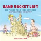 The Sand Bucket List: 366 Things to Do With Your Kids Before They Grow Up Cover Image