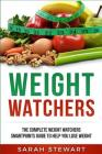 Weight Watchers: The Complete Weight Watchers Smartpoints Guide to Help You Lose Weight Cover Image