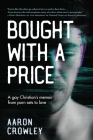 Bought with a Price: A Gay Christian's Memoir from Porn Sets to Love Cover Image