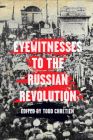 Eyewitnesses to the Russian Revolution Cover Image