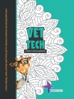 Vet Tech Adult Coloring Book: A Stress-Relieving, Snarky and Funny Book! Perfect Gift for Veterinary Technicians and Coloring Books Lovers! Cover Image