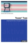 Trans* Time: Projecting Transness in European (TV) Series (Interaktiva #17) Cover Image