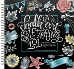 Chalk Art & Lettering 101: An Introduction to Chalkboard Lettering, Illustration, Design, and More Cover Image