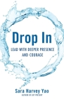 Drop in: Lead with Deeper Presence and Courage Cover Image