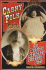 Carny Folk: The World's Weirdest Sideshow Acts Cover Image