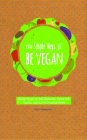52 Simple Ways to Be Vegan: Easy Ways to Eat Natural, Save the Earth, and Live Cruelty-Free Cover Image